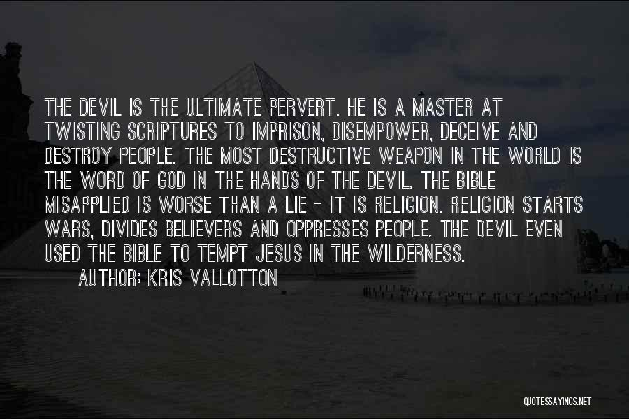 Religion In The Bible Quotes By Kris Vallotton