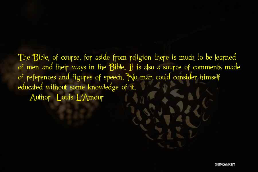 Religion In The Bible Quotes By Louis L'Amour