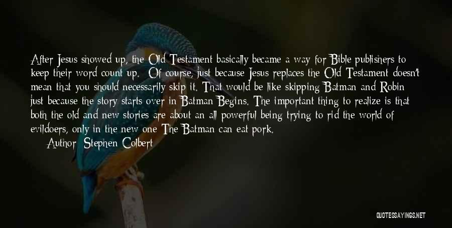 Religion In The Bible Quotes By Stephen Colbert