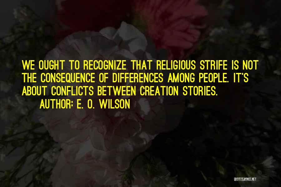 Religious Conflicts Quotes By E. O. Wilson