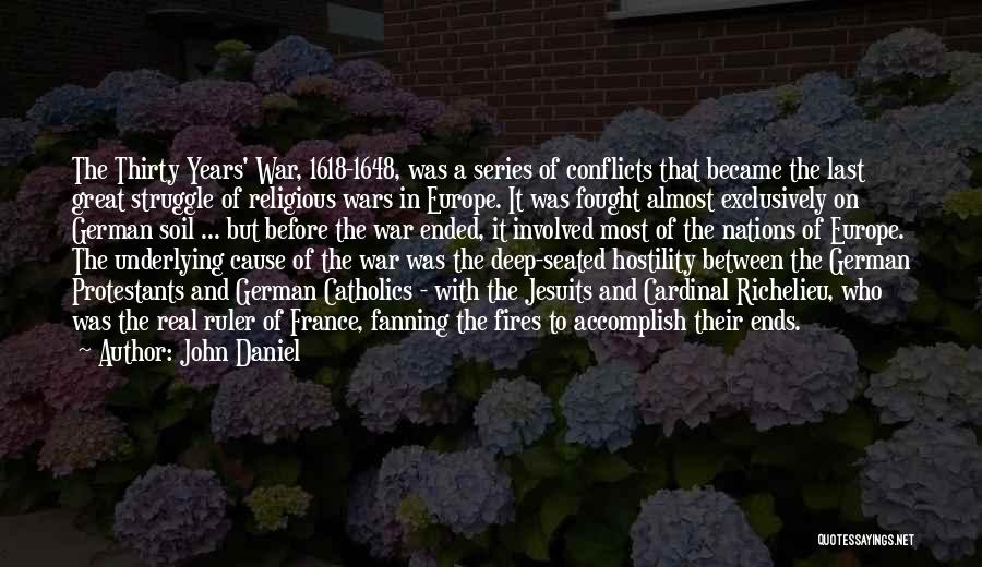 Religious Conflicts Quotes By John Daniel