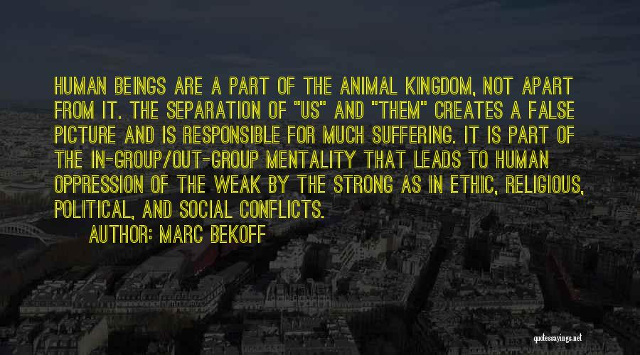 Religious Conflicts Quotes By Marc Bekoff