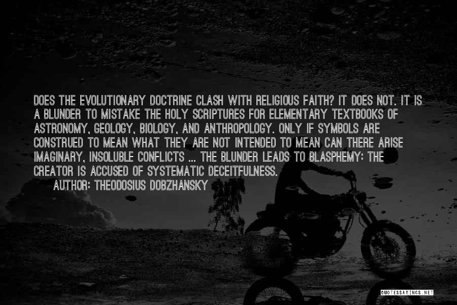 Religious Conflicts Quotes By Theodosius Dobzhansky