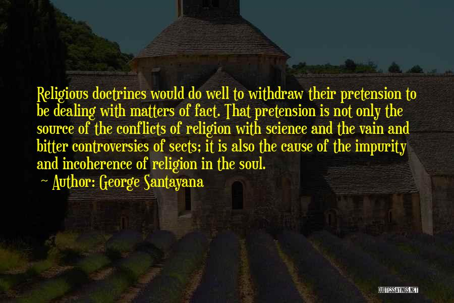 Religious Sects Quotes By George Santayana