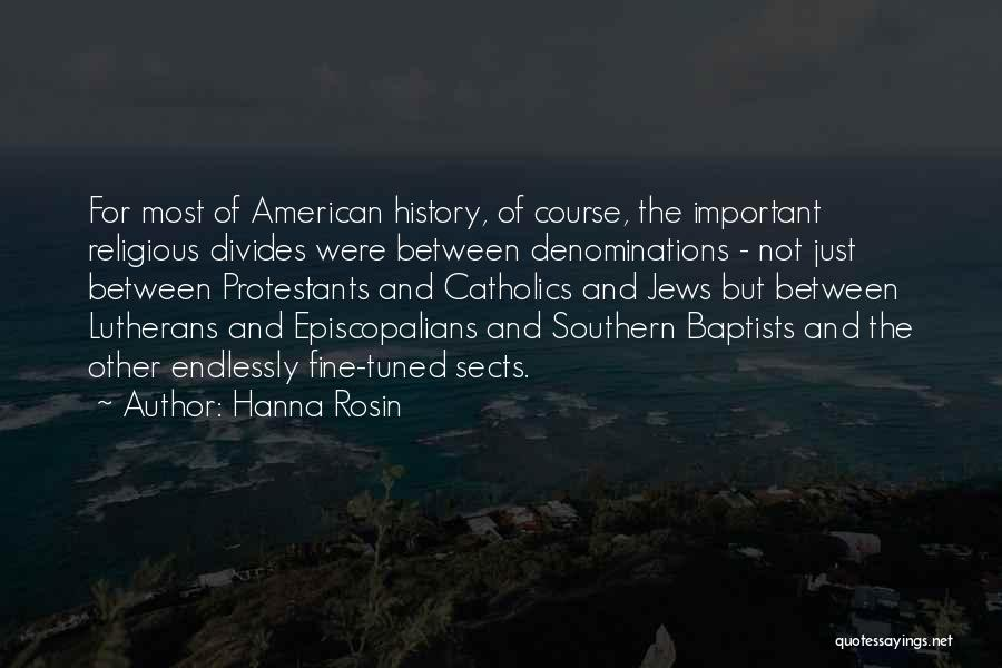 Religious Sects Quotes By Hanna Rosin