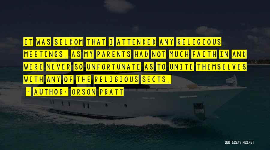 Religious Sects Quotes By Orson Pratt