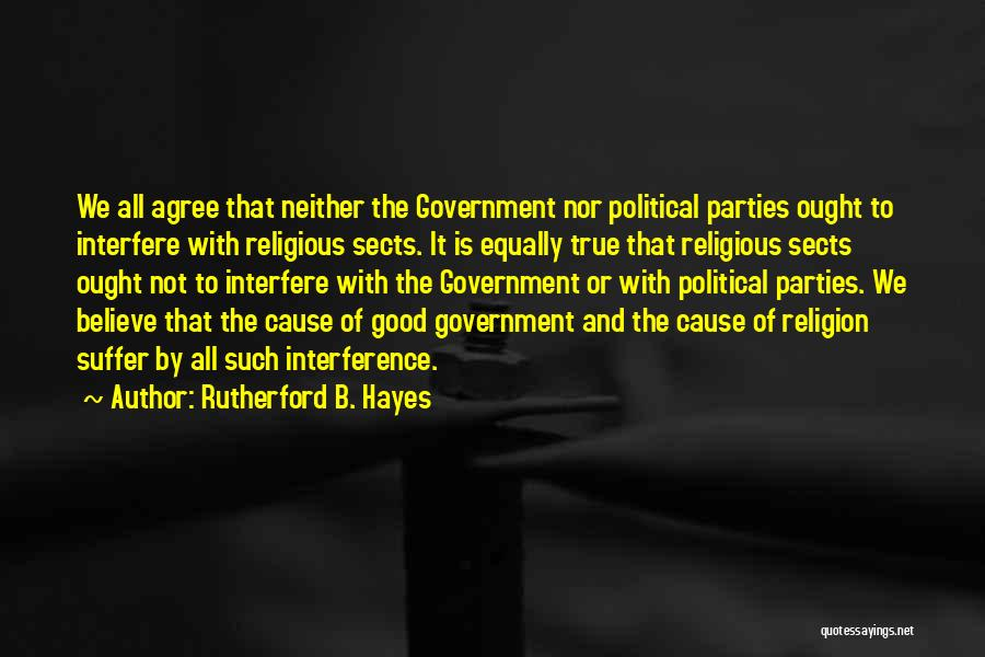 Religious Sects Quotes By Rutherford B. Hayes