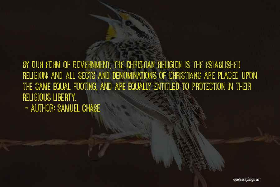 Religious Sects Quotes By Samuel Chase