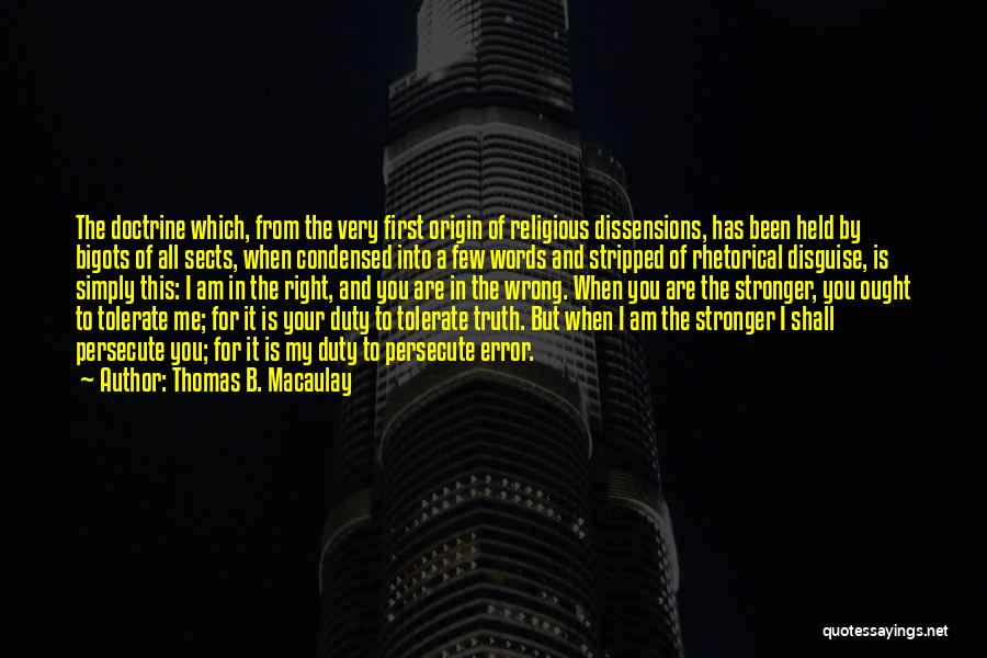 Religious Sects Quotes By Thomas B. Macaulay
