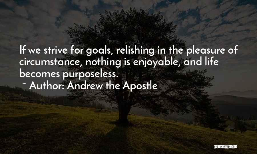 Relishing Quotes By Andrew The Apostle