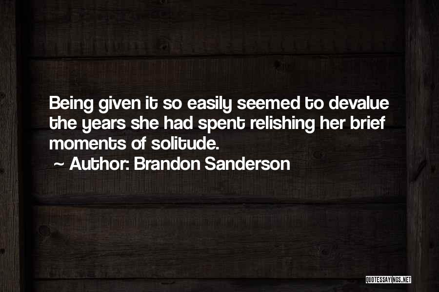 Relishing Quotes By Brandon Sanderson