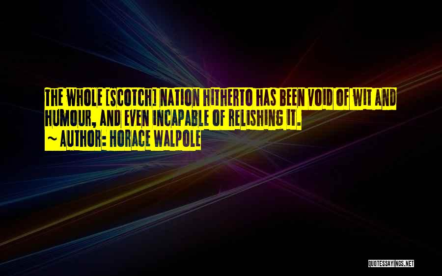 Relishing Quotes By Horace Walpole
