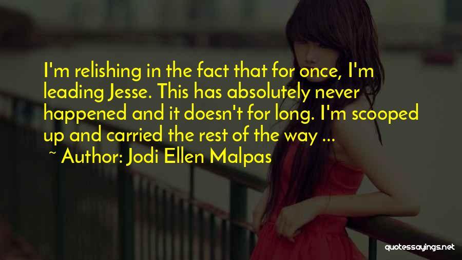 Relishing Quotes By Jodi Ellen Malpas