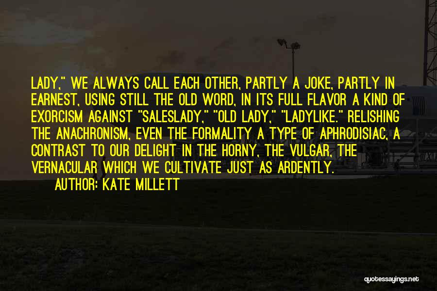 Relishing Quotes By Kate Millett