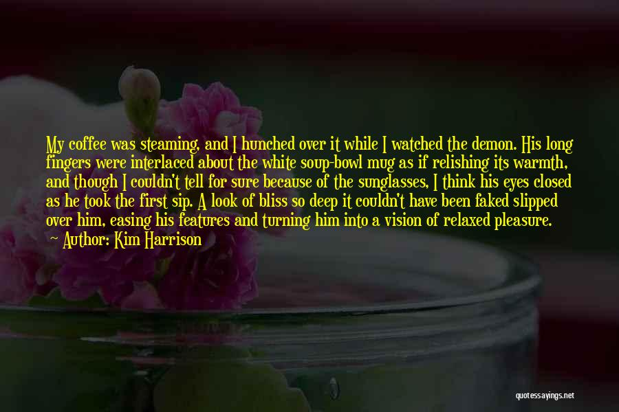 Relishing Quotes By Kim Harrison