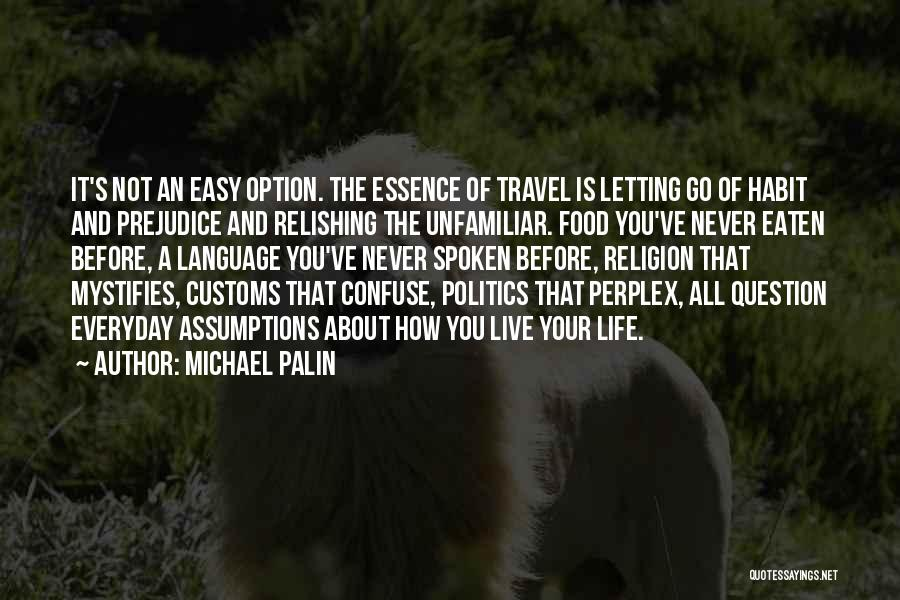 Relishing Quotes By Michael Palin
