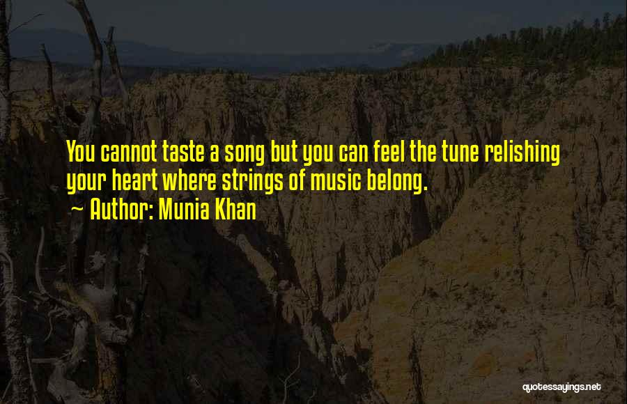 Relishing Quotes By Munia Khan