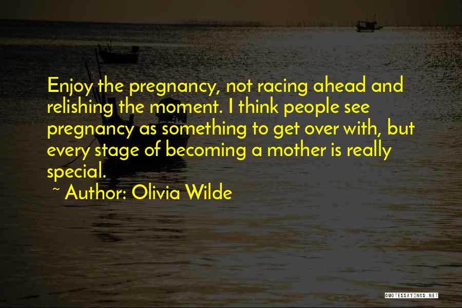 Relishing Quotes By Olivia Wilde