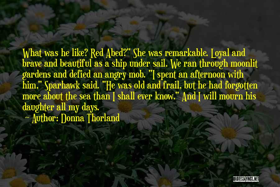 Remarkable Quotes By Donna Thorland