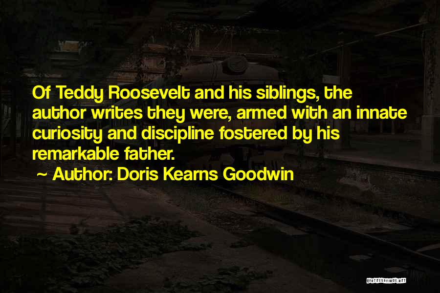 Remarkable Quotes By Doris Kearns Goodwin