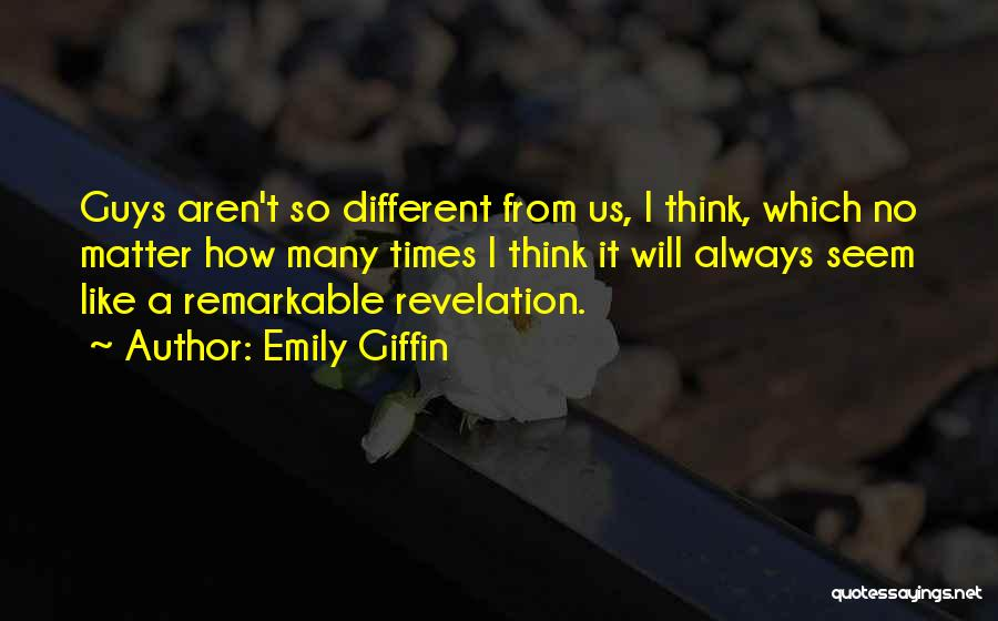 Remarkable Quotes By Emily Giffin