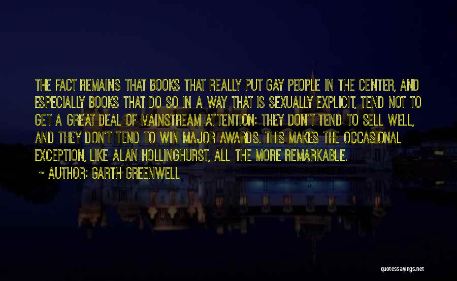 Remarkable Quotes By Garth Greenwell