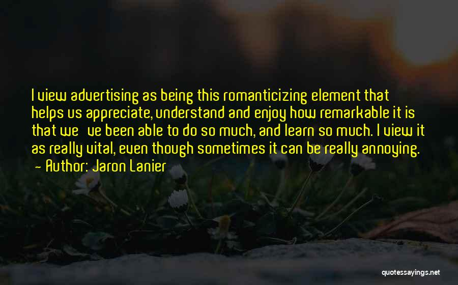 Remarkable Quotes By Jaron Lanier