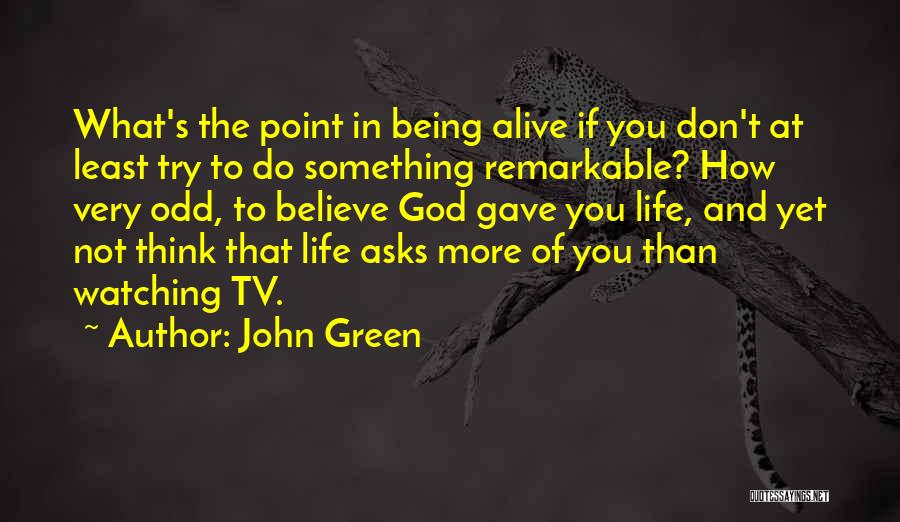 Remarkable Quotes By John Green