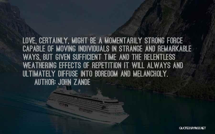 Remarkable Quotes By John Zande
