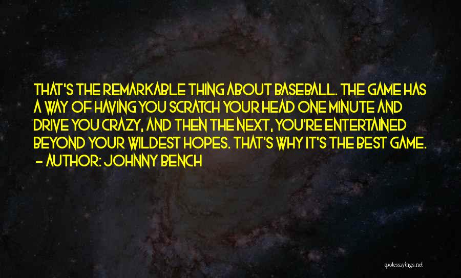 Remarkable Quotes By Johnny Bench