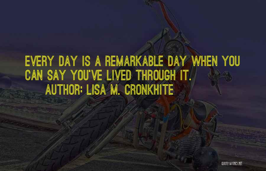 Remarkable Quotes By Lisa M. Cronkhite