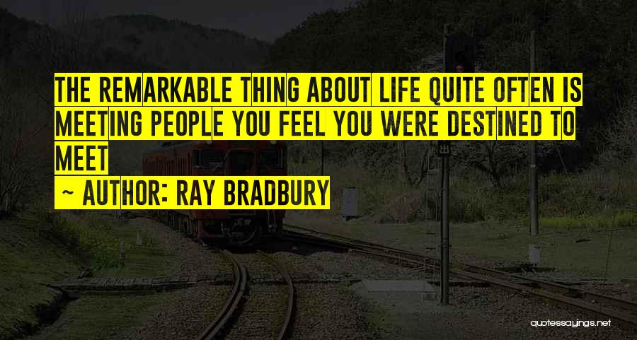 Remarkable Quotes By Ray Bradbury