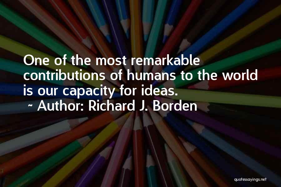 Remarkable Quotes By Richard J. Borden