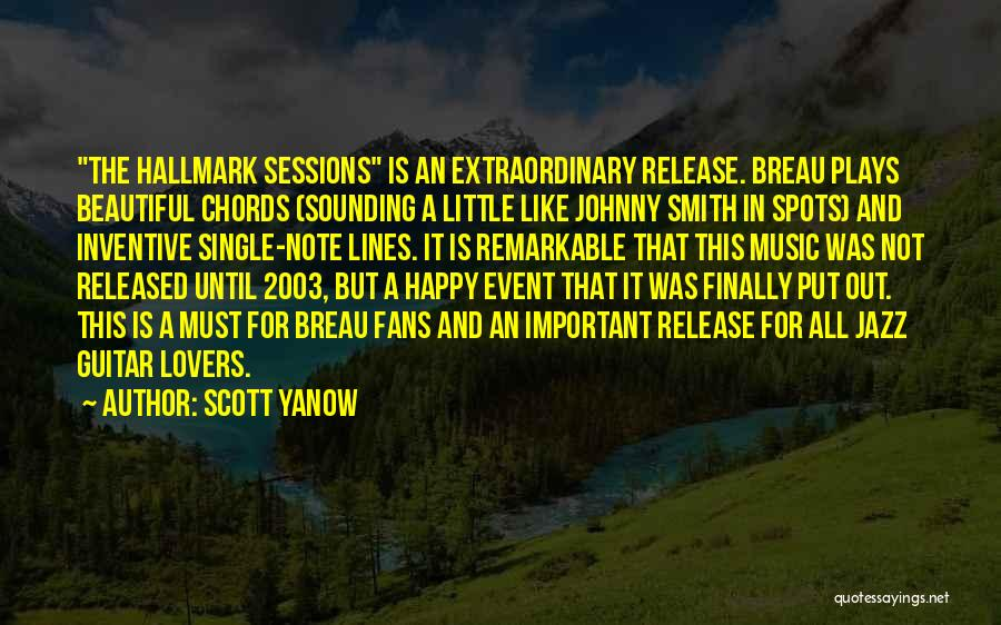 Remarkable Quotes By Scott Yanow