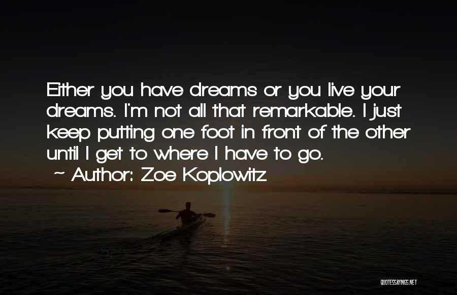 Remarkable Quotes By Zoe Koplowitz