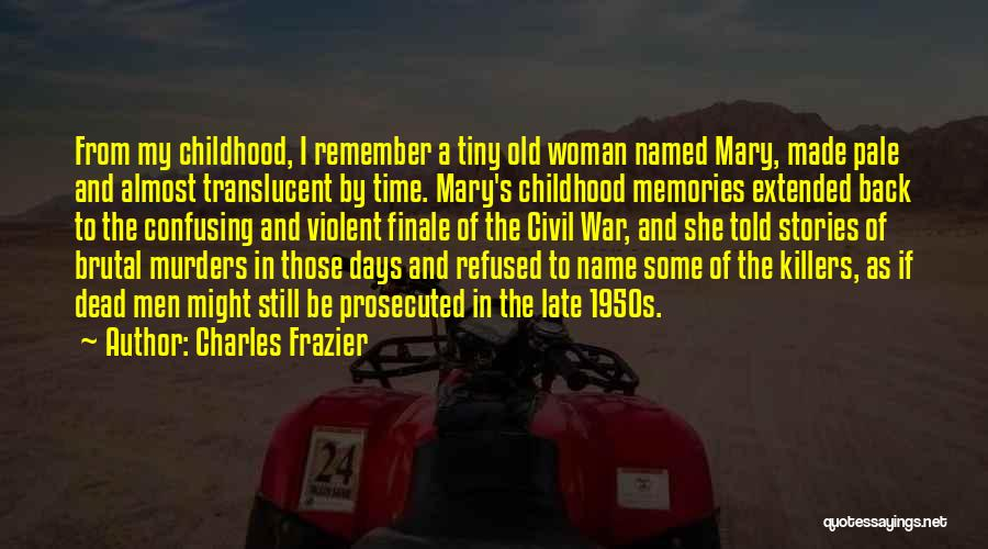 Remember Childhood Memories Quotes By Charles Frazier