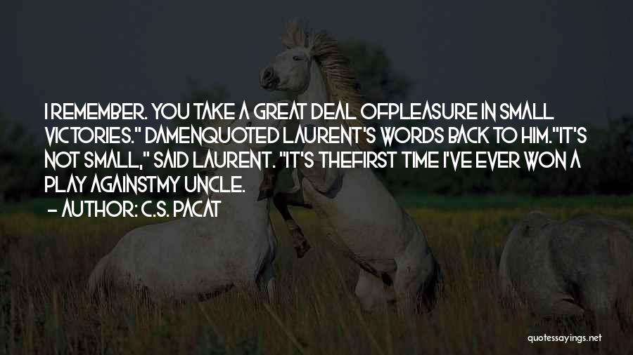 Remember The First Time Quotes By C.S. Pacat