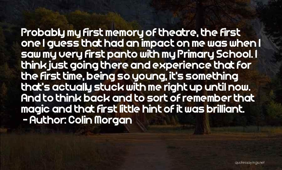 Remember The First Time Quotes By Colin Morgan