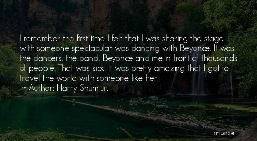 Remember The First Time Quotes By Harry Shum Jr.