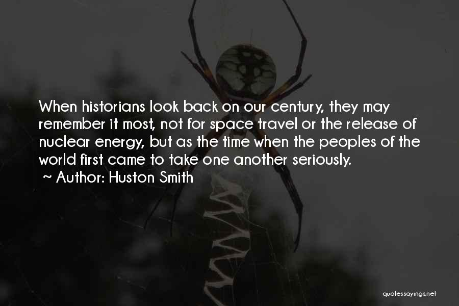 Remember The First Time Quotes By Huston Smith