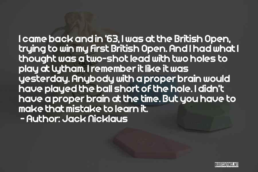 Remember The First Time Quotes By Jack Nicklaus