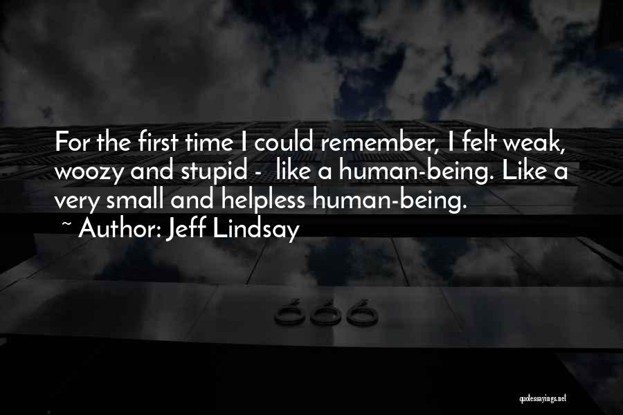 Remember The First Time Quotes By Jeff Lindsay