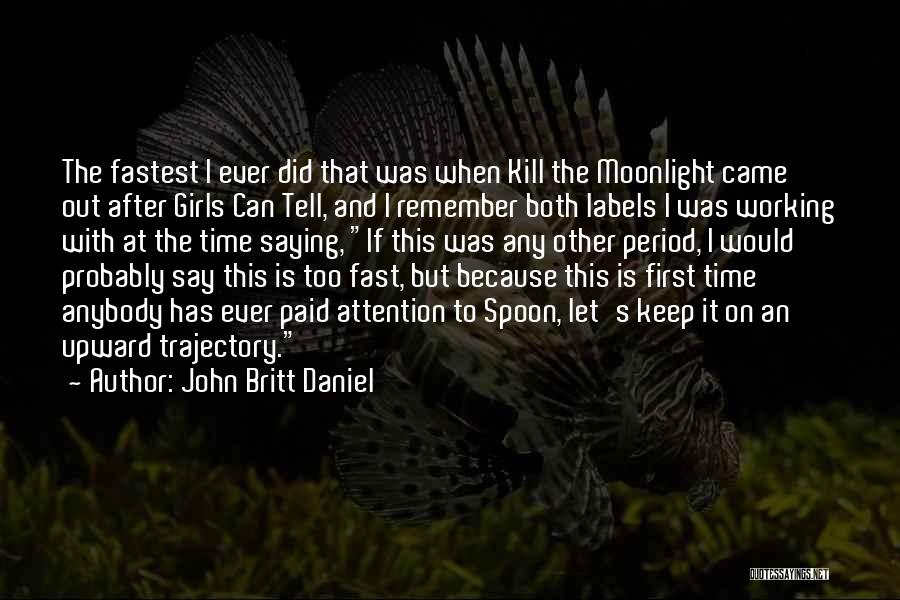Remember The First Time Quotes By John Britt Daniel