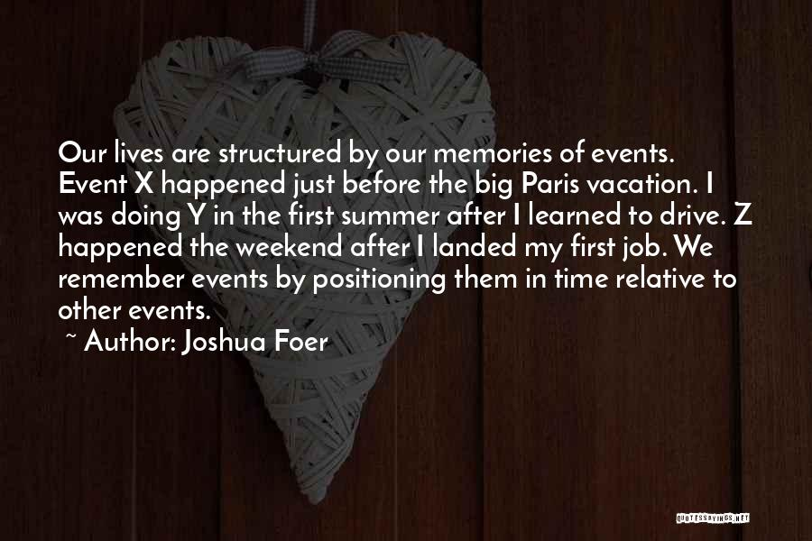 Remember The First Time Quotes By Joshua Foer