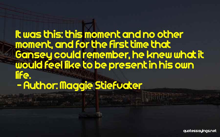 Remember The First Time Quotes By Maggie Stiefvater
