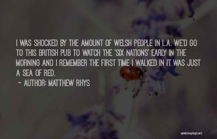 Remember The First Time Quotes By Matthew Rhys