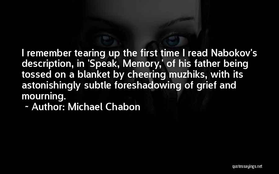 Remember The First Time Quotes By Michael Chabon