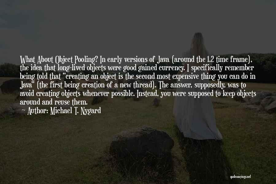 Remember The First Time Quotes By Michael T. Nygard
