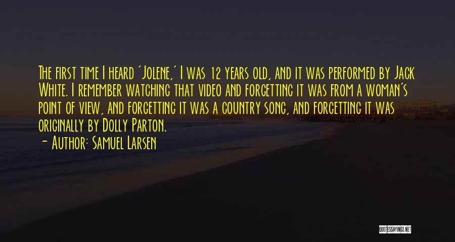 Remember The First Time Quotes By Samuel Larsen