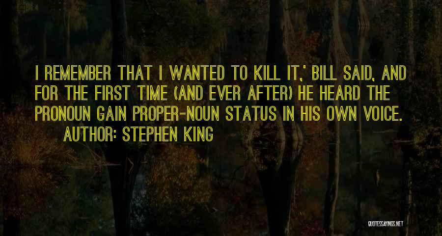Remember The First Time Quotes By Stephen King